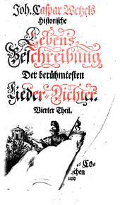 Hymnopoeographia, oder Historische Lebens-Beschreibung der berühmtesten Lieder-Dichter: Band 4