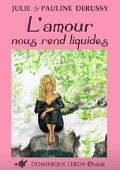 L'AMOUR NOUS REND LIQUIDES (eBook)