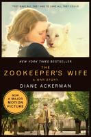 The Zookeeper s Wife  A War Story  Movie Tie in   Movie Tie in Editions  PDF