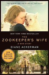 The Zookeeper s Wife  A War Story  Movie Tie in   Movie Tie in Editions  Book