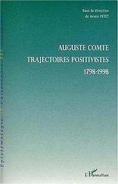 AUGUSTE COMTE: Trajectoires positivistes - 1798-1998