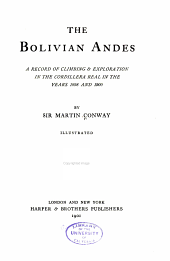 The Bolivian Andes: A Record of Climbing & Exploration in the Cordillera Real in the Years 1898 and 1900