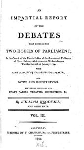 An Impartial Report of the Debates that Occur in the Two Houses of Parliament: Volume 3