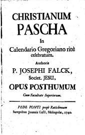 Christianum pascha: in calendario Gregoriano ritè celebratum