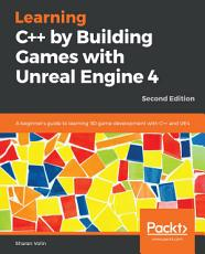 Learning C++ by Building Games with Unreal Engine 4