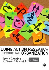 Doing Action Research in Your Own Organization: Edition 4