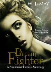 Dream Fighter: A Fantasy Anthology