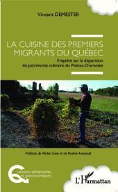 Cuisine des premiers migrants du Québec: Enquête sur la disparition du patrimoine culinaire du Poitou-Charentes