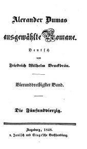 Die Fünfundvierzig: Ein histor. Roman. Deutsch von Frdr. Wilh. Bruckbräu, Band 6