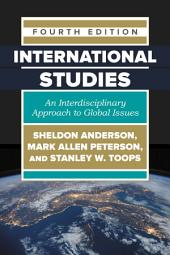 International Studies: An Interdisciplinary Approach to Global Issues, Edition 4