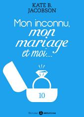 Mon inconnu, mon mariage et moi - Vol. 10