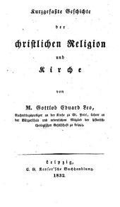 Kurzgefasste Gesch. der christl. Religion u. Kirche