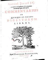 Commentarius in quinque et viginti Digestorum libros