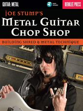 Metal Guitar Chop Shop: Building Shred & Metal Technique