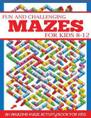 Fun and Challenging Mazes for Kids 8 12 PDF