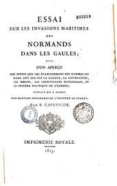 Essai sur les invasions maritimes des Normands dans les Gaules