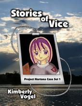 Stories of Vice: Project Nartana Case Set 1