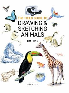 Field Guide to Drawing   Sketching Animals Book