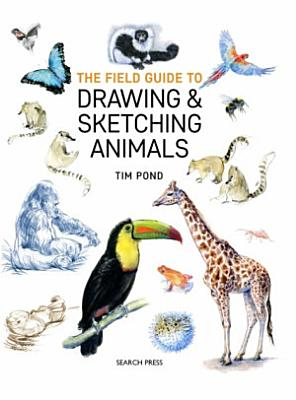 Field Guide to Drawing   Sketching Animals