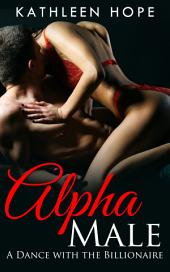 Alpha Male: A Dance with the Billionaire