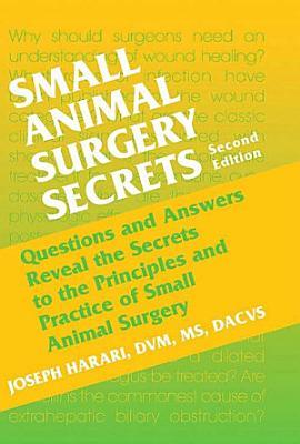 Small Animal Surgery Secrets E Book PDF