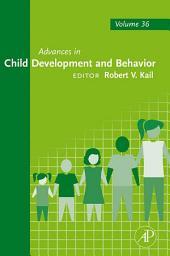 Advances in Child Development and Behavior: Volume 36