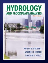 Hydrology and Floodplain Analysis: Edition 5