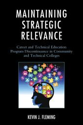 Maintaining Strategic Relevance: Career and Technical Education Program Discontinuance in Community and Technical Colleges