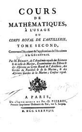 Cours de mathématiques, à l'usage du corps de l'artillerie ...: L'algèbre & l'application de l'algèbre à la géometrie.-t. 3. Les principes généraux de la mécanique, à différens cas de mouvement et d'équilibre