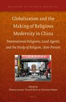 Globalization and the Making of Religious Modernity in China PDF