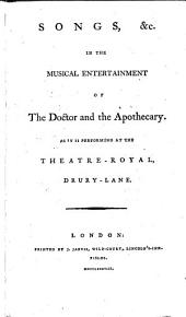 Songs, etc., in the musical entertainment of the Doctor and the Apothecary [by J. Cobb].