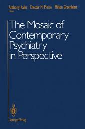 The Mosaic of Contemporary Psychiatry in Perspective