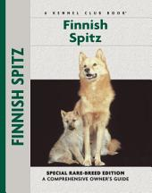 Finnish Spitz: Specia Rare-Breed Edtion : A Comprehensive Owner's Guide