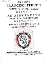 In funere Francisci Peretti Sixti V. nepotis carmen. Romae, Franc. Zanetti 1588