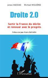 Droite 2.0: Sortir la France du déclin et renouer avec le progrès