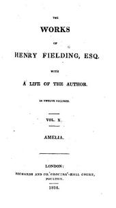 The Works of Henry Fielding, with a Life of the Author: Amelia