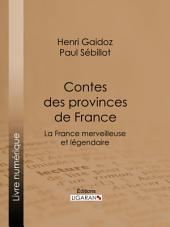 Contes des provinces de France: La France merveilleuse et légendaire