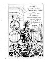 Règles des cinq ordres d'architecture: avec l'ordre français et un petit traité de la coupe des pierres, de charpente, de menuiserie et serrurerie