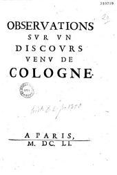 Observations sur un discours (du chancelier de France, contre le prince de Condé) venu de Cologne