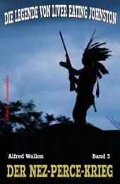Der Nez-Percé-Krieg: Die Legende von Liver Eating Johnston #3