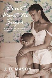 Don't Want No Sugar