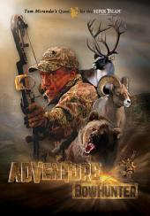 Adventure Bowhunter: Tom Miranda's Quest for the Super Slam of North American Big Game