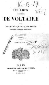 Oeuvres complètes de Voltaire: avec des remarques et des notes historiques, scientifiques et littéraires. Dialogues