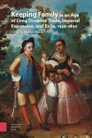 Keeping Family in an Age of Long Distance Trade  Imperial Expansion  and Exile  1550 1850 PDF