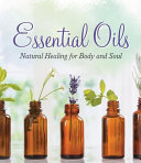 Essential Oils  Natural Healing for Body and Soul PDF