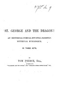 St  George and the Dragon  An historical comical but still slightly mythical burlesque  etc PDF