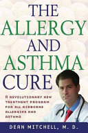 Dr  Dean Mitchell s Allergy and Asthma Solution Book