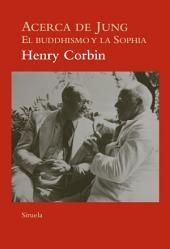 Acerca de Jung: El buddhismo y la Sophia