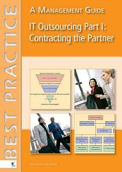 It Outsourcing Part 1 Contracting The Partner Book PDF