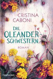 Die Oleanderschwestern : Roman